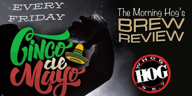 Morning Hog Brew Review: Cinco de Mayo