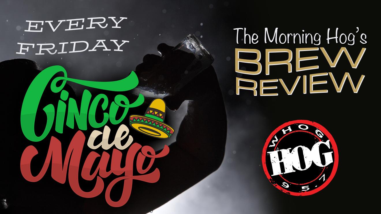 Cinco de Mayo brew review