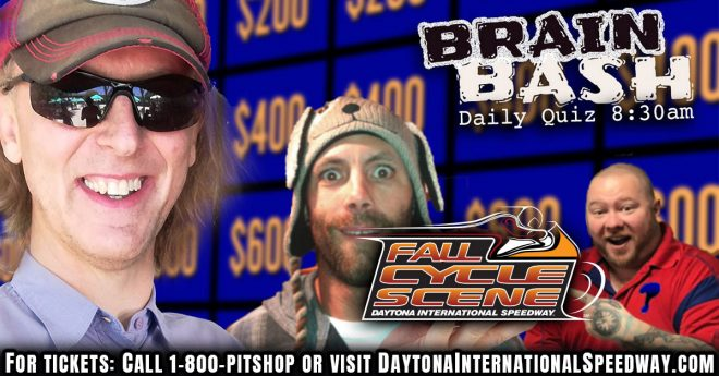 Call to win the Brain Bash this week for your tickets to Fall Cycle Scene at Daytona International Speedway