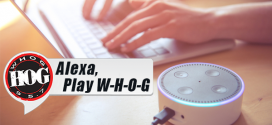 Working From Home? Tell Alexa to Play W-H-O-G